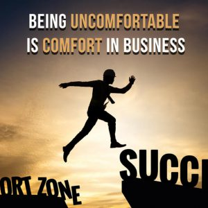 Do you know being uncomfortable is comfort in business 2_1 (color changed)